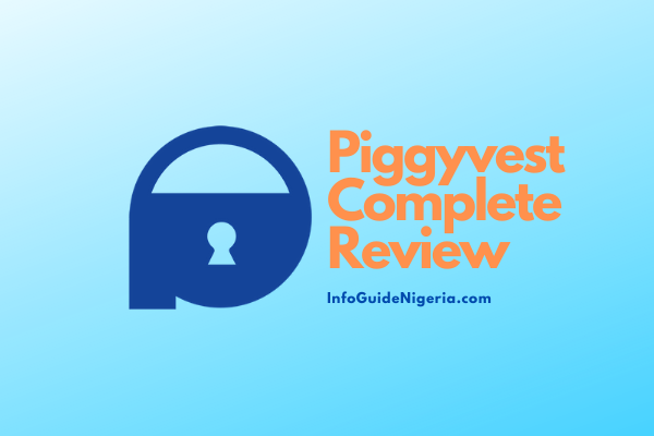 Piggyvest Review; is Piggyvest safe? How does Piggyvest Work? Investment plans, Benefits, How to register