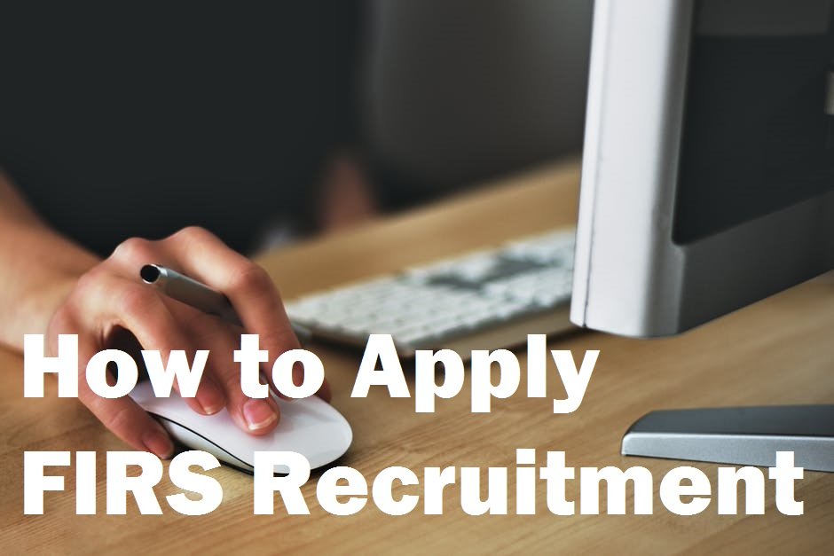 FIRS Recruitment 2021: Application Form Portal, Requirements and Guide